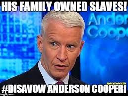 Anderson Cooper Meme - cnn s anderson cooper s family were slave owners owned michelle