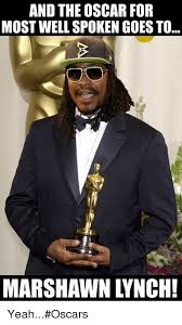 Marshawn Lynch Memes - and the oscar for most well spoken goes to marshawn lynch yeah