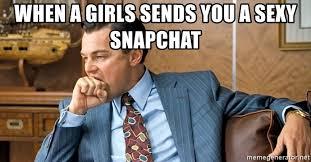 Sexy Girls Meme - when a girls sends you a sexy snapchat leonardo dicaprio biting