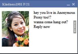 Proxy Meme - so many girls wanna meet me here in anonymous proxy 9gag