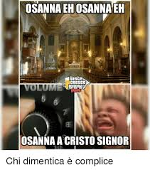 Cristo Meme - osanna ehosannaeh nasce volume dadur osanna a cristo signor chi