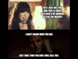 Maybe Meme - liam neeson call me maybe meme youtube