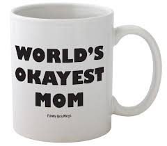 amazon com funny guy mugs world u0027s okayest mom ceramic coffee mug