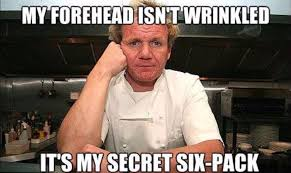 Gordon Ramsey Meme - 18 butt kicking gordon ramsay memes sayingimages com