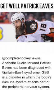 Anaheim Ducks Memes - get wellpatrick eaves anaheim ducks forward patrick eaves has been