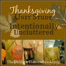 the unlikely homeschool thanksgiving unit study intentionally
