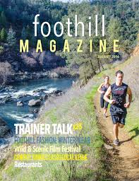 foothill magazine by gold country media issuu