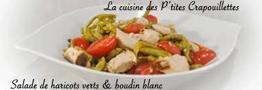 comment cuisiner boudin blanc salade de haricots verts boudin blanc la cuisine des p tites