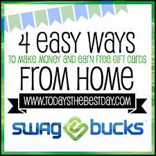 easy way to earn money swagbucks 4 easy ways to earn free gift cards today s the best day