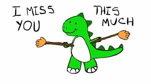 Miss U Meme - image result for trex i miss you meme hahahahaha pinterest