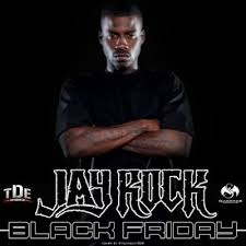 black friday kendrick lamar download black friday jay rock mixtape wikipedia