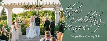 wedding venues fresno ca outdoor wedding venues at copper river country club fresno