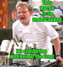 Chef Gordon Ramsay Memes - chef gordon ramsay meme imgflip