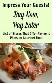 gourmet food online buy gourmet food now pay later with stores that offer payment