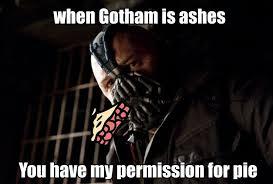 Bane Meme - bane eating pie meme by scottyb16 on deviantart