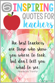 6 quotes to inspire and empower teachers to make a difference