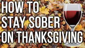 3 tips for how to stay sober on thanksgiving when dealing with