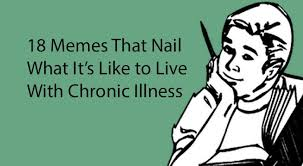 Invisible Illness Meme - best chronic illness memes the mighty