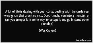 a lot of is dealing with your curse dealing with the cards you