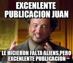 It Was Aliens Meme - excenlente publicacion juan ancient aliens meme on memegen