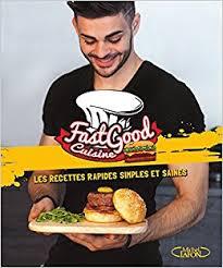 fast food cuisine fastgood cuisine les recettes rapides simples et saines