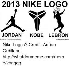Nba Logo Meme - 2013 nike logo jordan kobe lebron brought by facebookcomnbahumor
