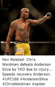 Anderson Silva Meme - king non related chris weidman defeats anderson silva by tko due to