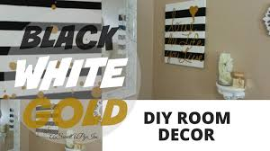 DIY Room Decor Black White  Gold YouTube - Ideas for black and white bedrooms