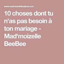 ton mariage 10 choses dont tu n as pas besoin à ton mariage ns besoin and tu