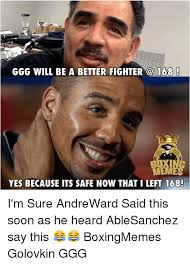 ggg will be a better fighter 168 meme yes because its safe now that