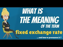 Exchange Rate What Is Fixed Exchange Rate What Does Fixed Exchange Rate