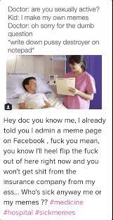 Pussy Destroyer Meme - 25 best memes about doctor meme memes and sick doctor meme