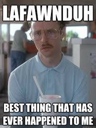 Gosh Meme - lafawnduh best thing that has ever happened to me napoleon