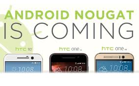 how to upgrade android os android nougat htc 10 htc one a9 htc one m9 will get