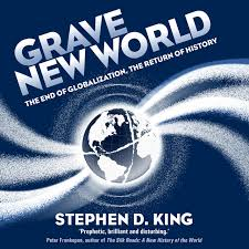 grave new world the end of globalization the return of history