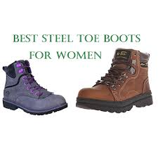 womens boots toe the top 15 best steel toe boots for in 2018