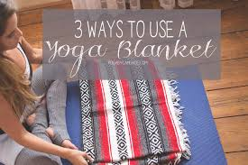 how to use a blanket yogabycandace