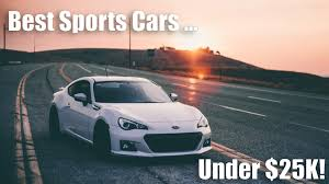 Cars Under 25000 Best Sports Cars Under 25k Youtube