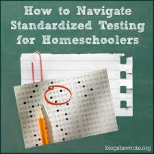 how to navigate standardized testing for homeschoolers blog she