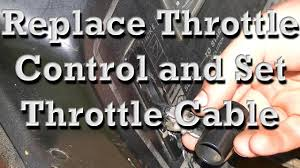 replacing throttle controls and setting throttle cable on older