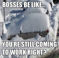 Funny Snow Meme - bosses be like snow meme