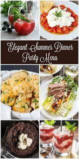 elegant dinner party menu ideas looking for inspiration for your next summer dinner party this menu