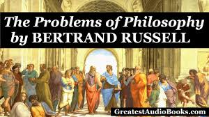 the problems of philosophy by bertrand russell full audio book