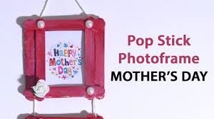 easy popsicle stick crafts diy mothers day photo frame with pop