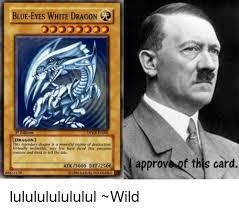 White Power Meme - blue eyes white dragon edition idragonj this legendary dragon is a