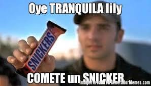 Lily Meme - oye tranquila lily comete un snicker meme de comete un snickers