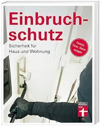 Haus Und Wohnung Kaufen Einbruchschutz Buch Von Marius Von Der Forst Portofrei Kaufen