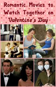 valentine movies most romantic movies to watch as a couple on valentine s day our