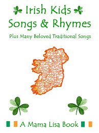 irish children u0027s songs ireland mama lisa u0027s world children u0027s