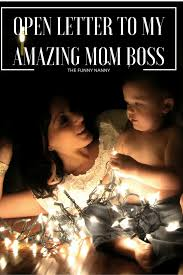 open letter to my mom boss the funny nanny